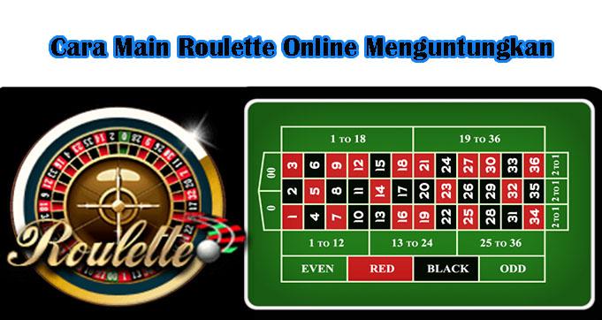 Cara Main Roulette Online Menguntungkan