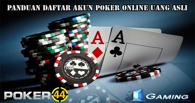 Panduan Daftar Akun Poker Online Uang Asli